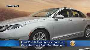 Ford Recall: Fusion, Lincoln MKZ Cars May Have Seat Belt Problem [Video]
