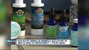 Ask Dr. Nandi: FDA warns consumers against drinking Mineral Miracle Solution, says it's 'the same as bleach' [Video]