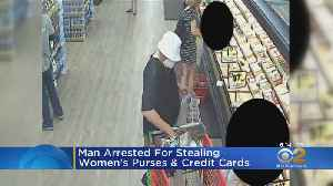 Man Arrested For Stealing Women's Purses, Credit Cards [Video]