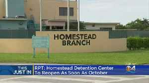 Report: Homestead Facility To Reopen As Soon As October [Video]