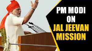 India to make concerted push for Jal Jeevan mission : PM Modi [Video]