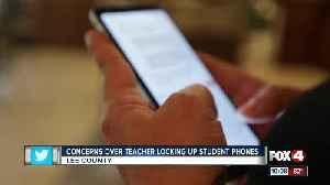 Concerns over teacher locking up student phones [Video]