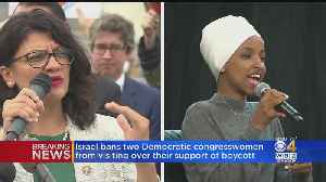 Israel Bans 2 Democratic Congresswomen From Visiting Over Their Support Of Boycott [Video]