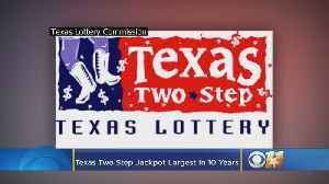 Texas Two Step Jackpot Is Largest In 10 Years [Video]