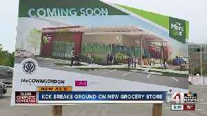 KCK breaks ground on new grocery store [Video]