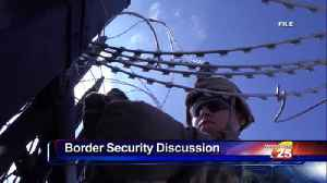Border Security Discussion [Video]
