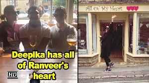 Deepika Padukone has all of Ranveer's heart [Video]