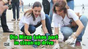 Dia Mirza takes part in clean-up drive [Video]