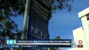 Possible data breach at NCH Healthcare System [Video]