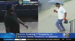 Police Seeking 2 Suspects In Armed Home Invasion In Queens [Video]