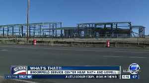 What's That?: Broomfield builds new service center near 144th Avenue, Lowell Boulevard [Video]