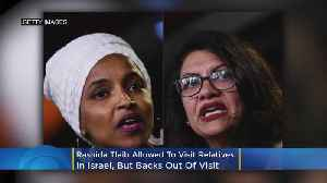 News video: Rashida Tlaib Allowed To Visit Relatives But Backs Out Of Visit; Ilhan Omar Still Barred From Israel