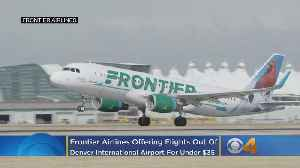 Frontier Airlines Offering Flights Out Of DIA For Under $35 [Video]