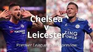 News video: Premier League match preview: Chelsea v Leicester