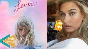 News video: Justin Bieber Shows MAJOR Love For Hailey On Instagram! Taylor Swift DROPS New Single 'Lover'! DR
