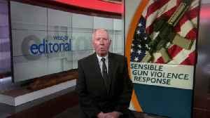 Editorial: A sensible response to gun violence [Video]