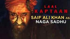 Saif Ali Khan As Naga Sadhu | Laal Kaptaan VS Priyanka's The Sky Is Pink | TEASER [Video]