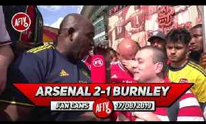 Arsenal 2-1 Burnley | Pepe Was Brilliant When He Came On! (Daniel) [Video]