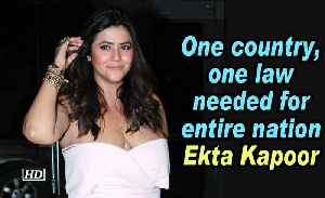 One country, one law needed for entire nation: Ekta Kapoor [Video]