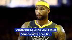 DeMarcus Cousins' Torn ACL Is Bad [Video]