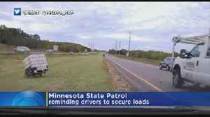 State Patrol Urges Drivers To Secure Large Loads [Video]