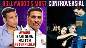 Akshay Kumar's BIGGEST Controversies And UGLY Fights   Bollywood's MOST Controversial [Video]