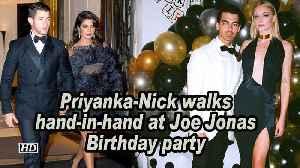 Priyanka-Nick walks hand-in-hand at Joe Jonas Birthday party [Video]