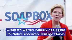 News video: Elizabeth Warren Publicly Apologizes for Native American Heritage Claims