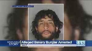 Alleged Bakery Burglar Arrested [Video]