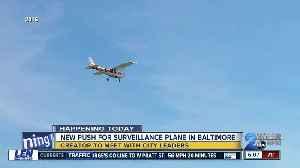 Renewed push for surveillance plane in Baltimore [Video]