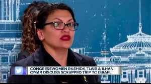 News video: Rep. Rashida Tlaib, Rep. Ilhan Omar speak about Israel travel controversy