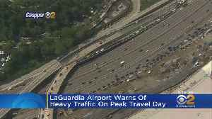 LaGuardia Airport Warns Of Heavy Traffic On Peak Travel Day [Video]