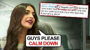 Sonam Kapoor ANGRY On HATERS For Insulting Her On Article 370 Jammu And Kashmir [Video]