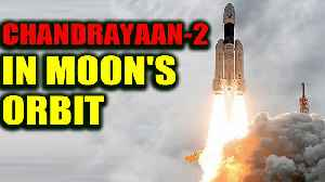 Chandrayaan 2 successfully placed in Moon's orbit, ISRO calls it a Nerve Wracking Operation [Video]