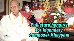 Full state honours for legendary composer Khayyam [Video]