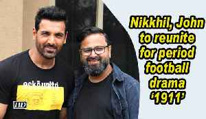 Nikkhil Advani, John Abraham to reunite for period football drama '1911' [Video]