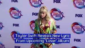 News video: Taylor Swift Reveals New Lyric From Upcoming 'Lover' Album
