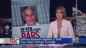 Jeffrey Epstein Signed A Will Two Days Before Suicide [Video]