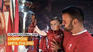 Young Football Fan: He's got Liverpool running through his blood [Video]