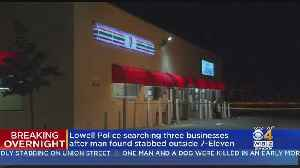 Lowell Police Search 3 Businesses After Man Found Stabbed Outside 7-11 [Video]