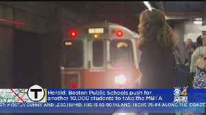 Boston Public Schools Want 10,000 More Students To Take T, Report Says [Video]