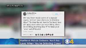 Portland Police Debunk Seltzer Saying 'Ain't No Laws When You're Drinking Claws' [Video]