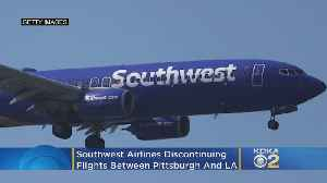 Southwest Airlines Discontinuing Flights Between Pittsburgh And Los Angeles [Video]
