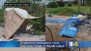 Explosives Detonated Inside Portable Toilets In Rhode Island [Video]
