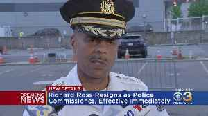 Police Commissioner Richard Ross Resigns, Effective Immediately [Video]