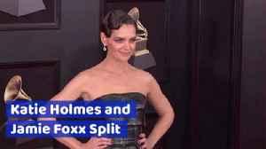 Katie Holmes And Jamie Foxx Part Ways