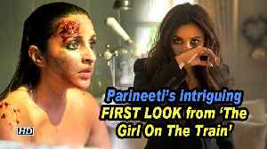 Parineeti's intriguing FIRST LOOK from 'The Girl On The Train' remake