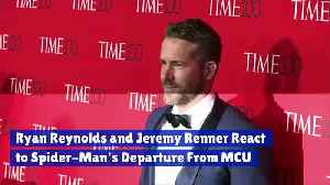 Ryan Reynolds and Jeremy Renner React to Spider-Man's Departure From MCU [Video]