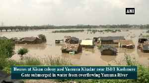 Houses submerged in parts of Delhi due to overflow of Yamuna River [Video]