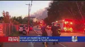 Crews Battle Fire At Recycling Plant In North Andover [Video]